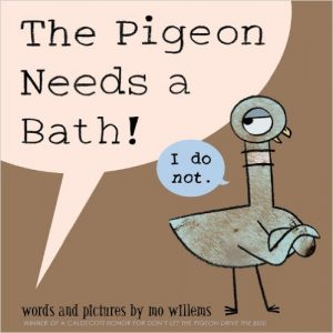 The Pigeon Needs a Bath by Mo Willems - funny books for preschoolers