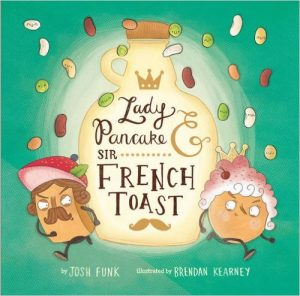 Lady Pancake and Sir French Toast by Josh Funk - funny books for preschoolers